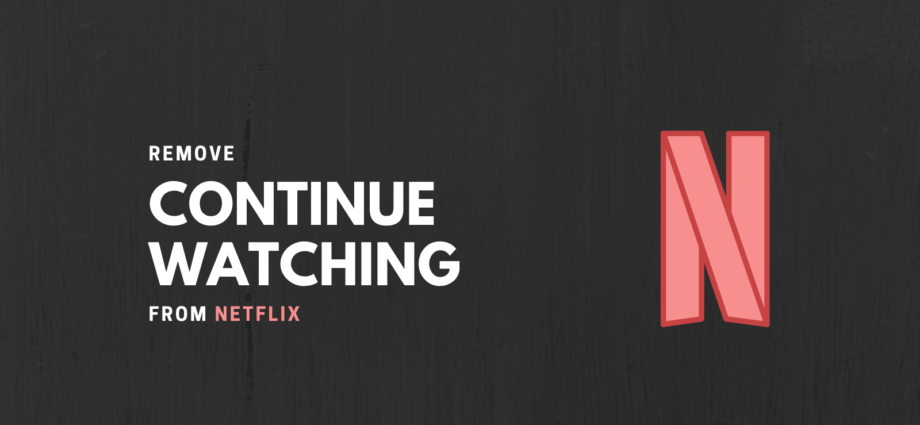 Remove continue watching from netflix