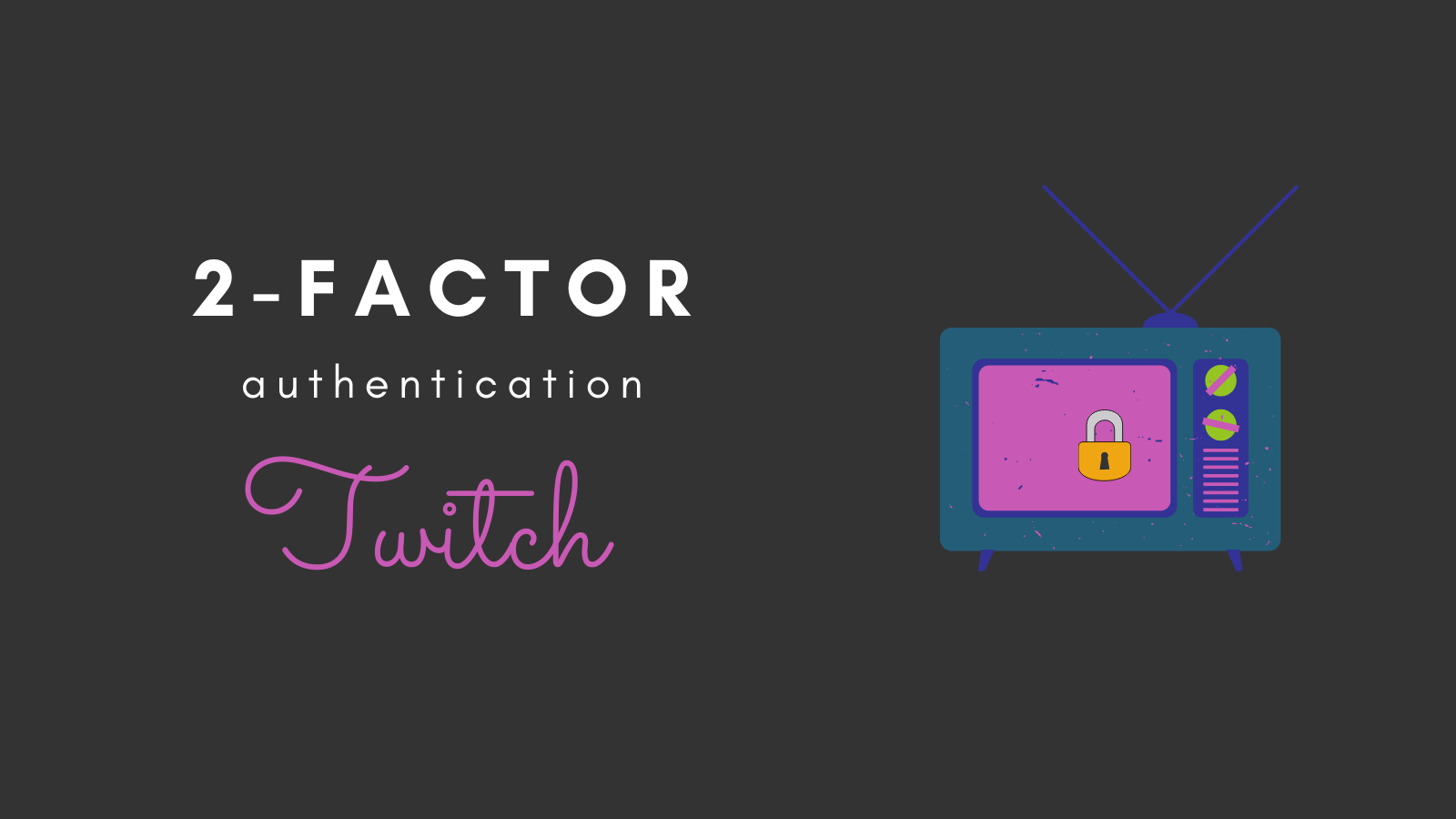 2-Factor authentication on Twitch