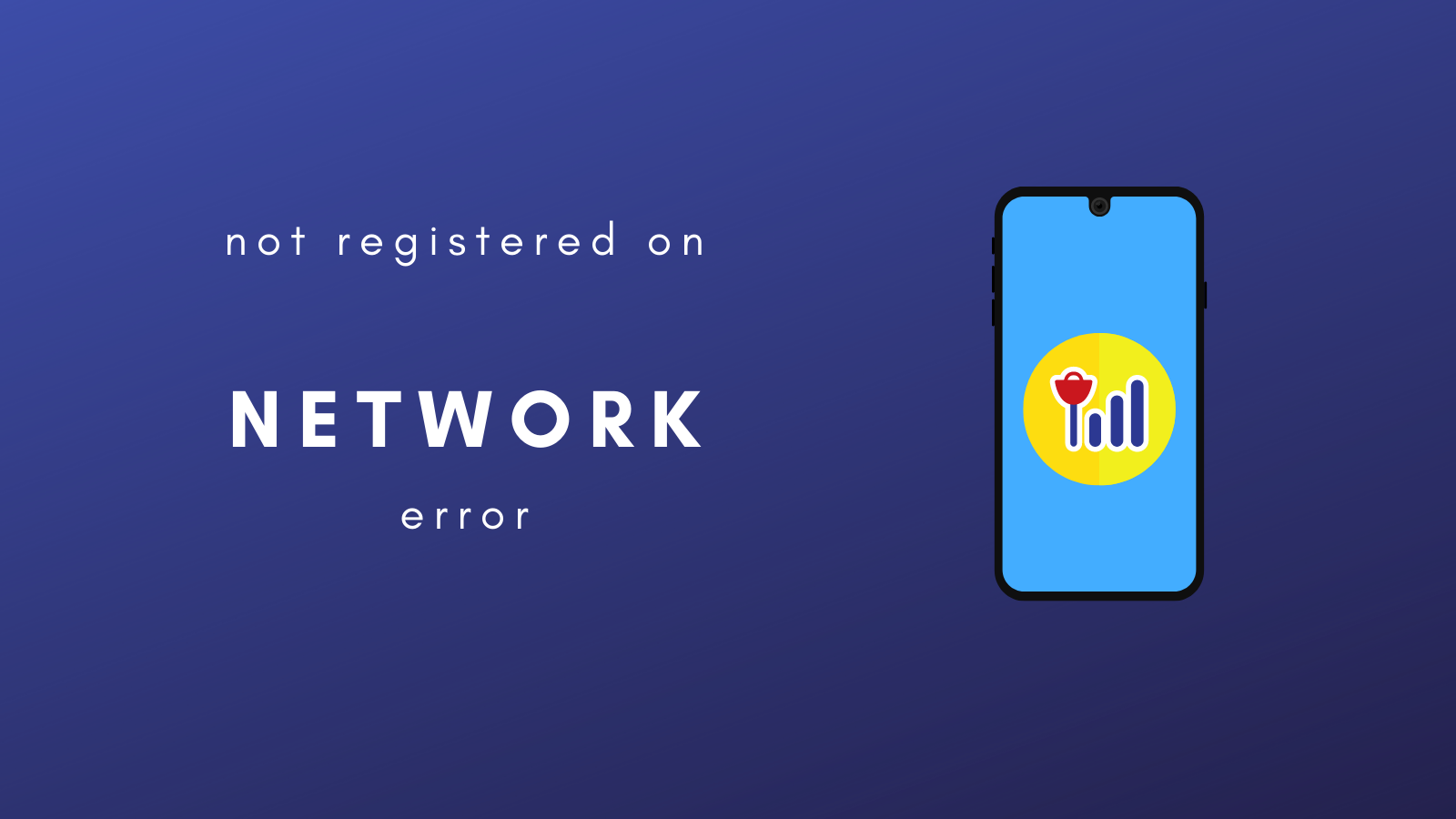 How To Fix Not Registered On Network On Samsung Galaxy /Android?