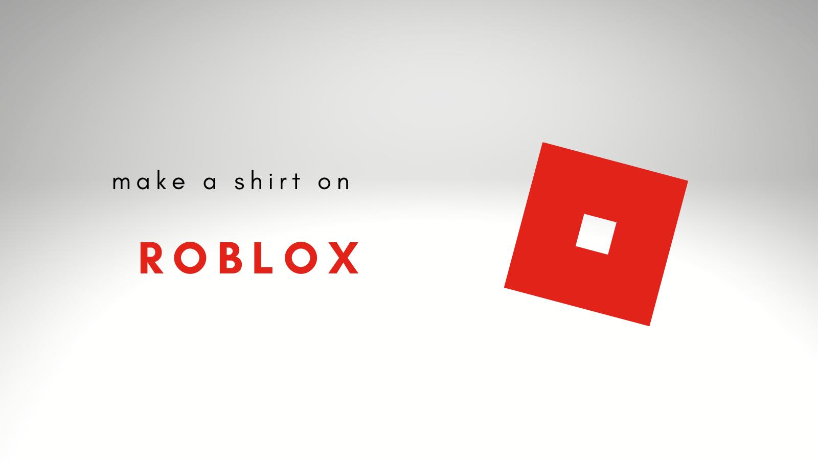 Make a Shirt on ROBLOX