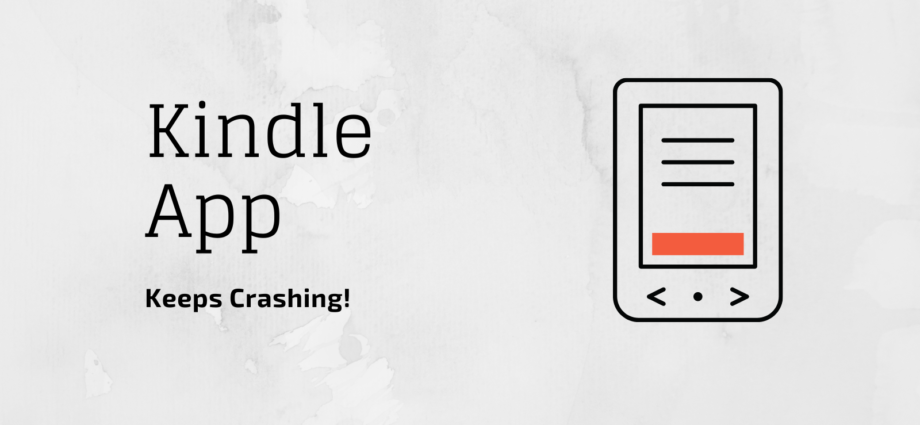 How to fix Amazon Kindle App Crashing?