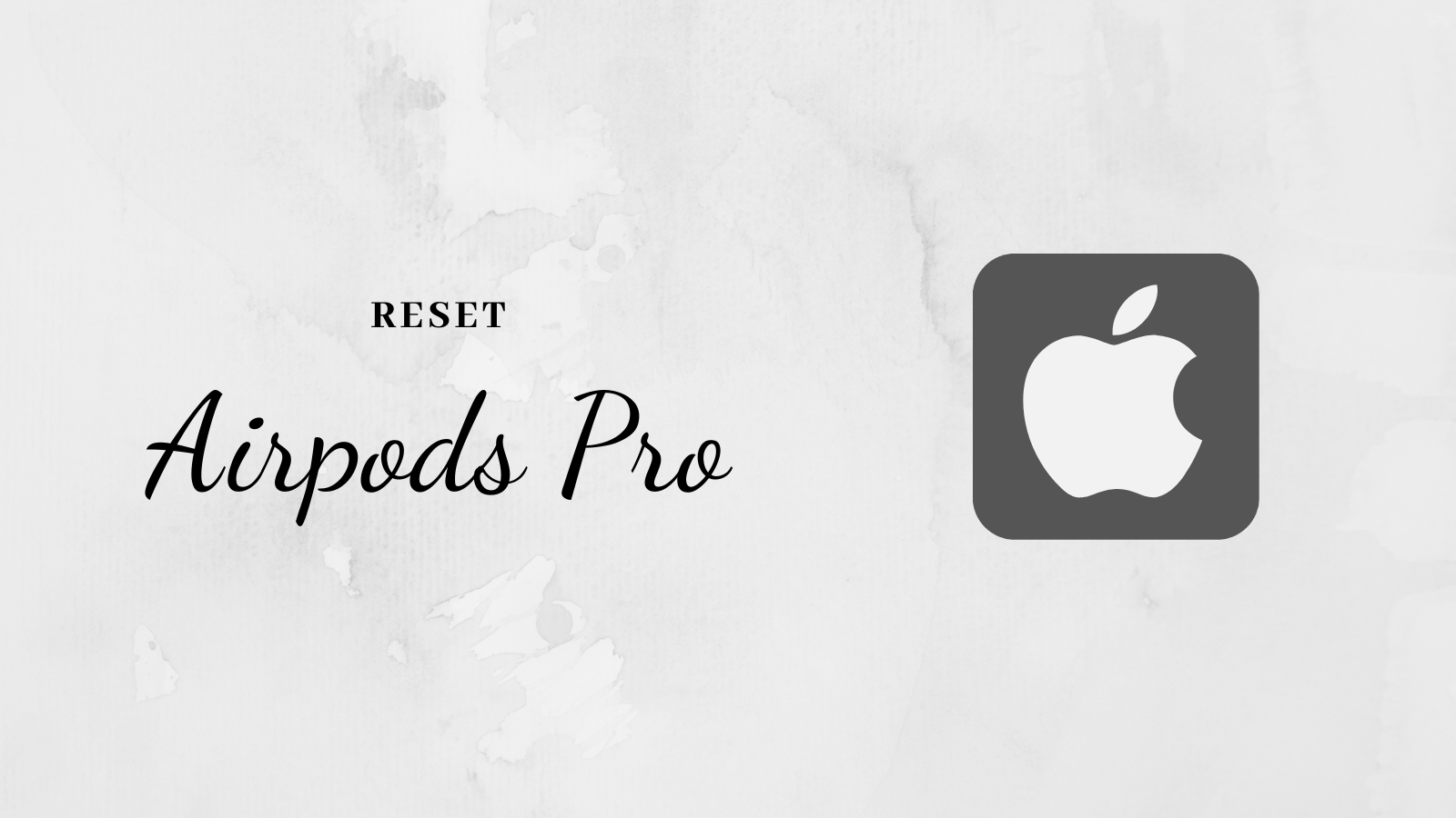 How to Reset AirPods Pro?