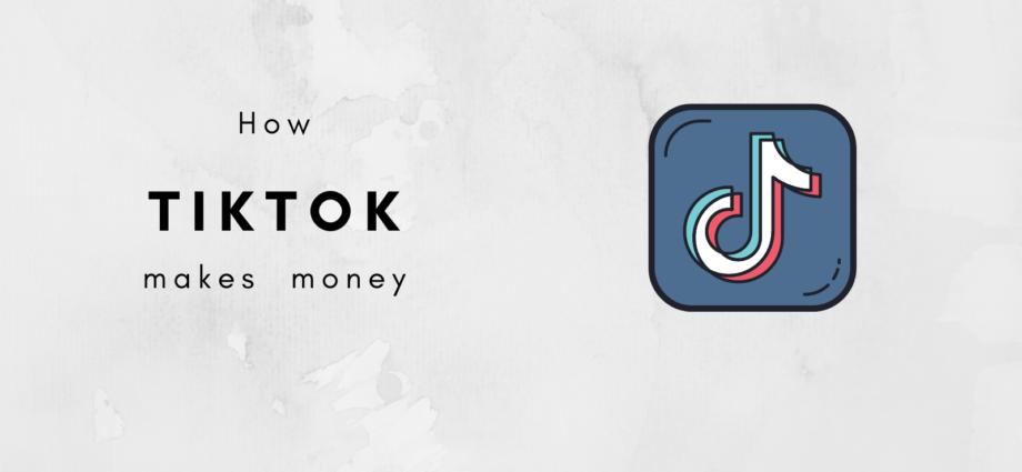 How Does TikTok Make Money