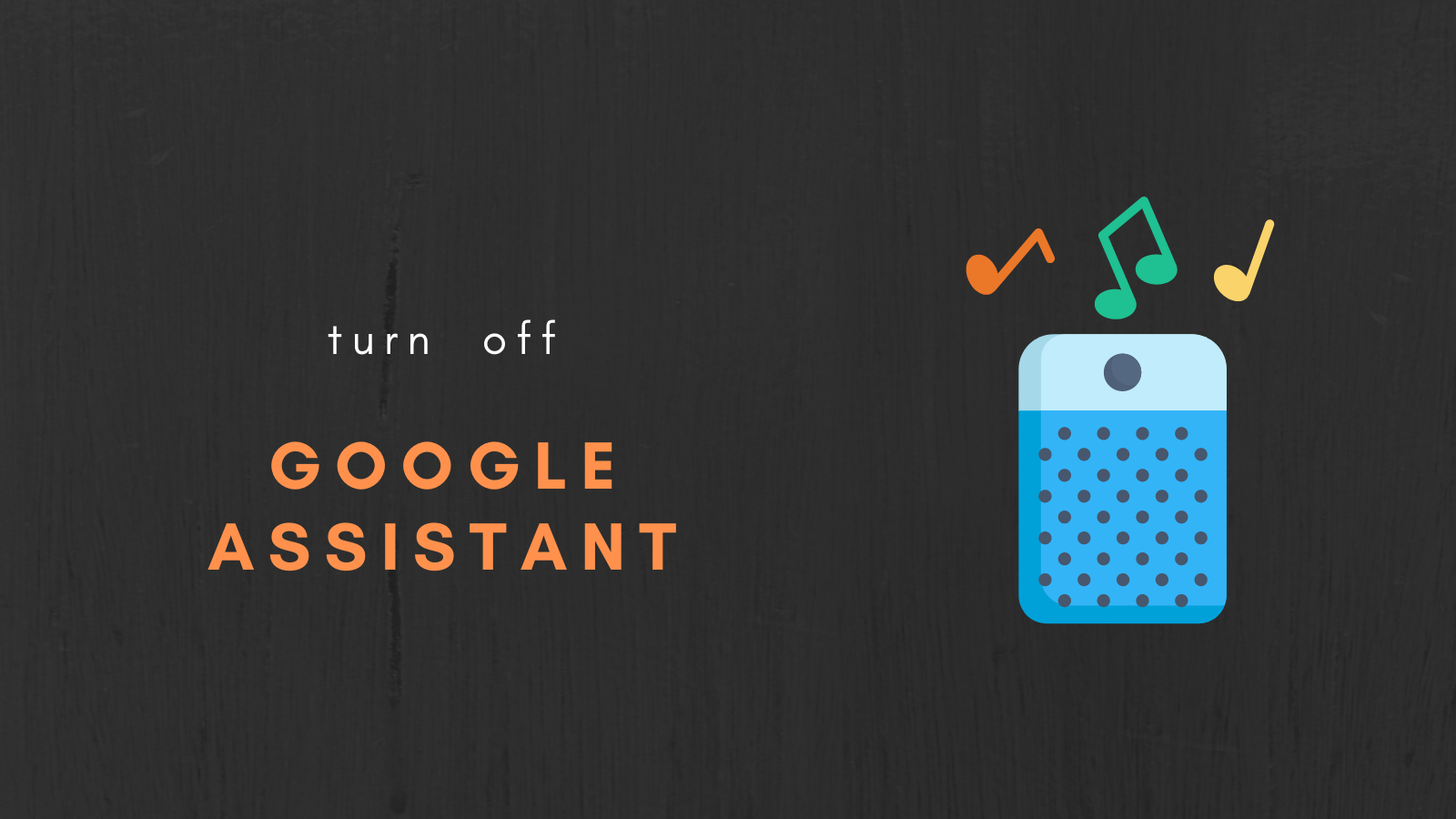 How Do I Turn Off Google Assistant?