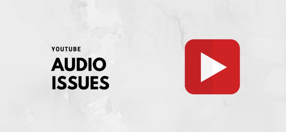 How to Fix YouTube Audio Renderer Error?